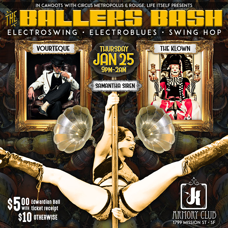 The Ballers Bash, featuring The Klown, Vourteque & Samantha Siren - Thursday, January 25, 2018 - Armory Club in San Francisco