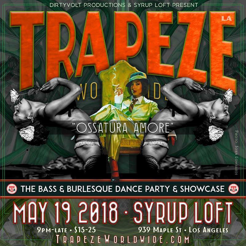 TrapezeLA: Ossadura Amore - Saturday, May 19, 2018 - Syrup Loft in Los Angeles