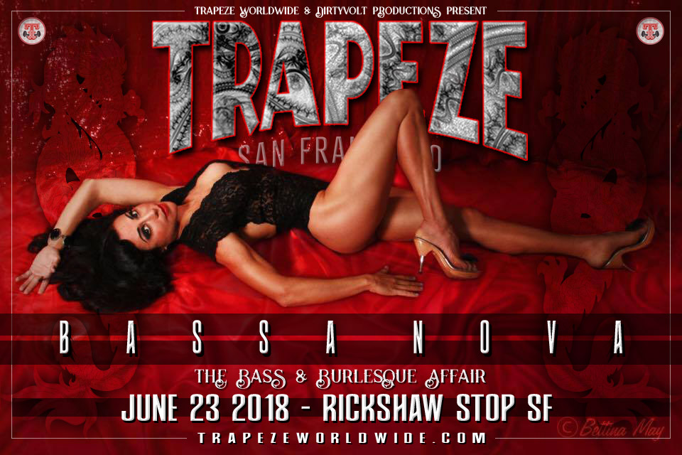 TrapezeSF: Bassa Nova - The Internationally Acclaimed Bass & Burlesque Affair - June 23, 2018 - Rickshaw Stop in San Francisco