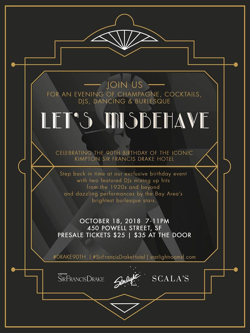 Let's Misbehave - Celebrating the 90th birthday of the iconic Kimpton Sir Francis Drake Hotel - October 18, 2018 - San Francisco