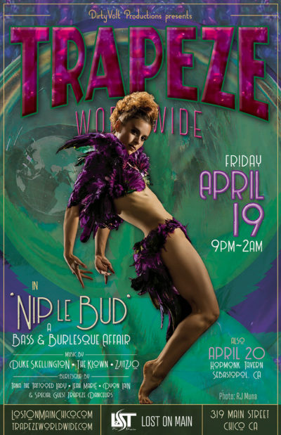 Trapeze Worldwide & DirtyVolt Productions present the 'Nip le Bud' whirled tour - April 19, 2019 - Lost On Main in Chico, California